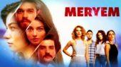 MERYEM - Επεισόδιο 1, 2, 3, 4, 5, 6, 7, 8, 9, 10